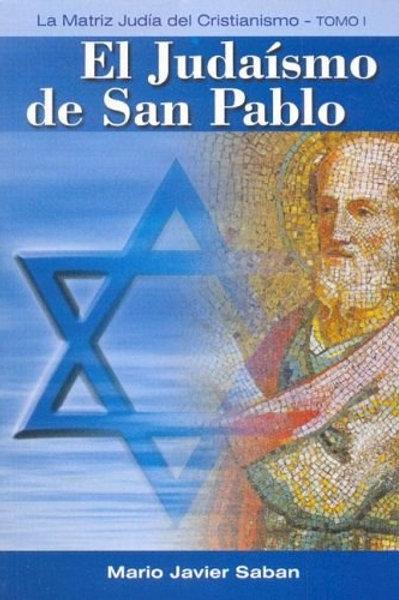 """Mario Sabán """"El judaísmo de San Pablo"""""""