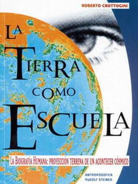 """Roberto Crottogini, """"La tierra como escuela. La biografía humana"""""""