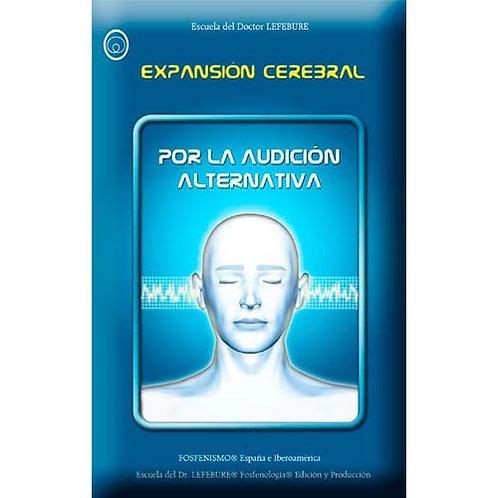 """Dr. Lefebure, """"Expansión Cerebral: por la audición alternativa"""""""