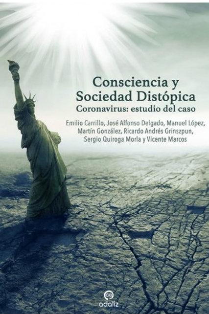 """Emilio Carrillo, """"Consciencia y Sociedad Distópica. Coronavirus"""""""