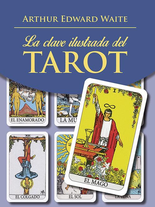 Waite, Arthur Edward. LA CLAVE ILUSTRADA DEL TAROT