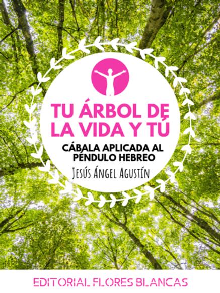 """Ángel Agustín """"Tu árbol de la vida y tu Cábala aplicada al Péndulo Hebreo"""""""