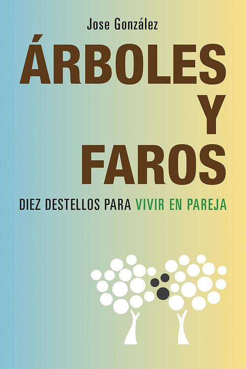 """José González, """"Árboles y Faros: Diez Destellos para vivir en pareja"""""""