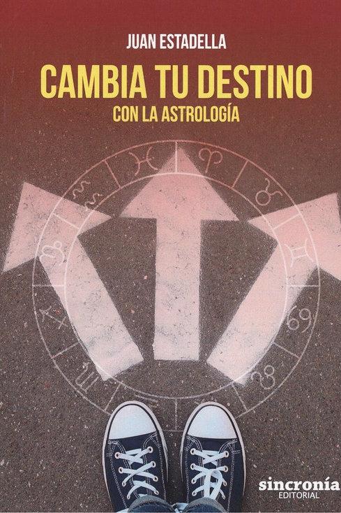 """Estadella Mercader, Juan """"CAMBIA TU DESTINO CON LA ASTROLOGÍA"""""""