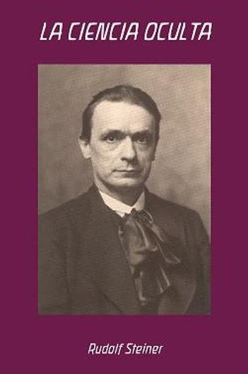 "Rudolf Steiner, ""La Ciencia Oculta"""