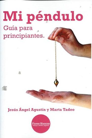 "Ángel Agustín ""Mi péndulo, guía para principiantes."""