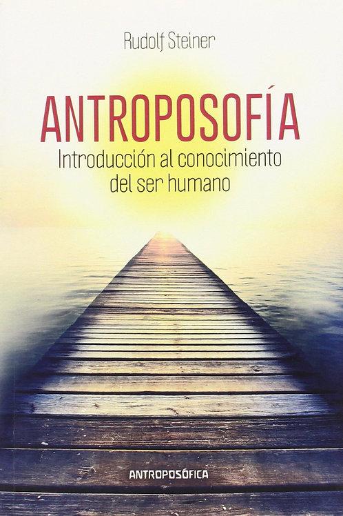"""Rudolf Steiner, """"Antroposofía: Introducción al conocimiento del ser humano"""""""