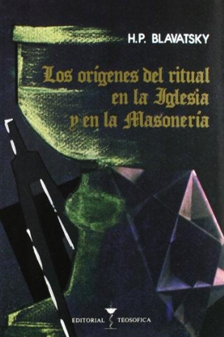 """H. P. Blavatsky  """"Los Orígenes del Ritual en la Iglesia y en la Masonería"""""""