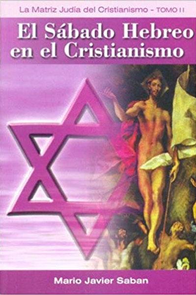 """Mario Sabán """"El sábado hebreo en el cristianismo"""""""