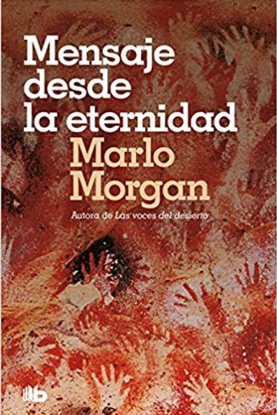 """Marlo Morgan, """"Mensaje desde la eternidad"""""""
