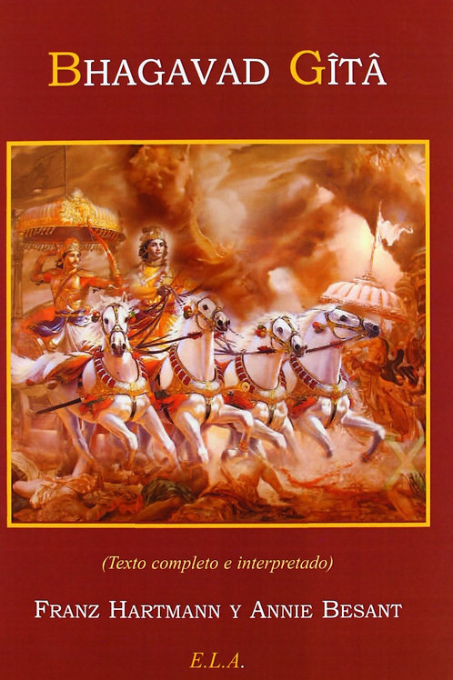 "Franz Hartmann y Annie Besant ""Bhagavad Gita: Texto completo e interpretado"""