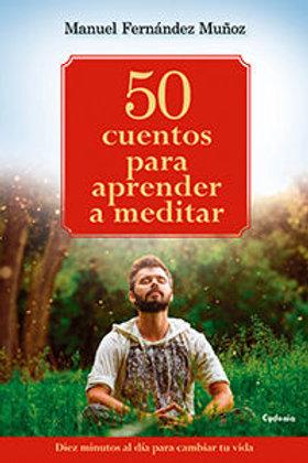 """Manuel Fernandez Muñoz """"50 cuentos para aprender a meditar"""""""