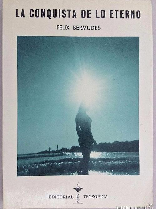 """Félix Bermudez, """"Conquista de lo Eterno"""""""