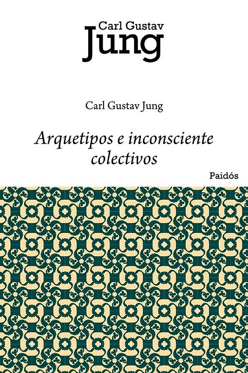 "Carl Gustav Jung, ""Arquetipo e Inconsciente colectivo"""
