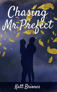 Chasing Mr. Prefect by Katt Briones