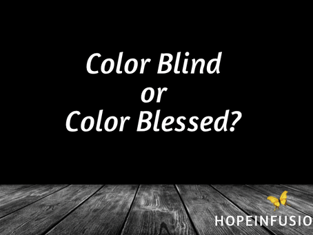 Color Blind or Color Blessed?