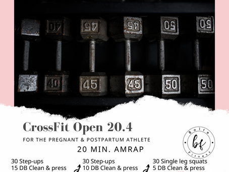 The CrossFit Open 20.4 for the Pregnant & Postpartum Athlete