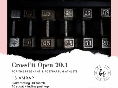 The CrossFit Open 20.1 for the Pregnant & Postpartum Athlete