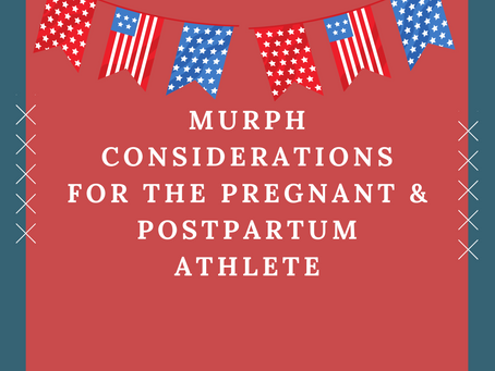 Murph Considerations for the Pregnant & Postpartum Athlete