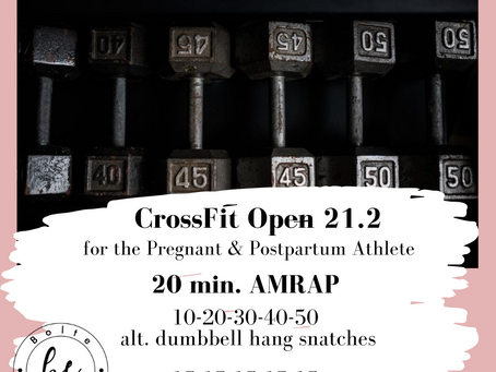 The CrossFit Open 21.2 for the Pregnant & Postpartum Athlete
