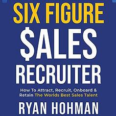 Six Figure Sales Recruiter Album Cover.j