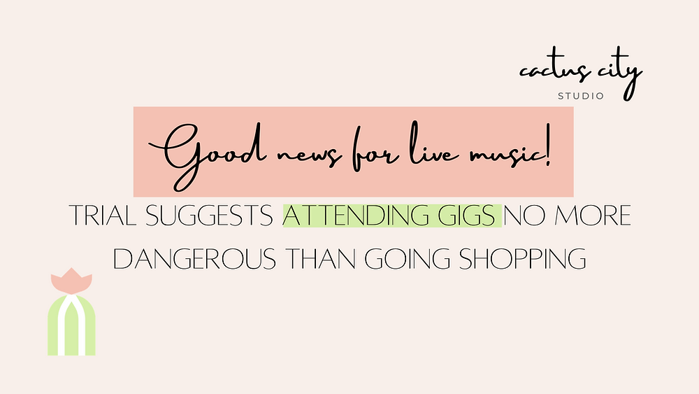 Good news for live music! Trial suggests attending gigs no more dangerous than going shopping