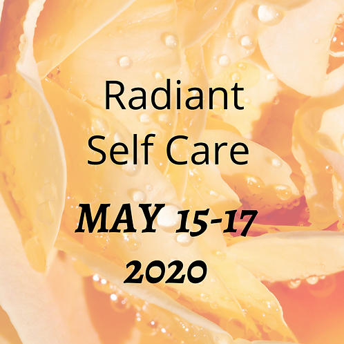 May 15-17, 2020 Radiant Self Care