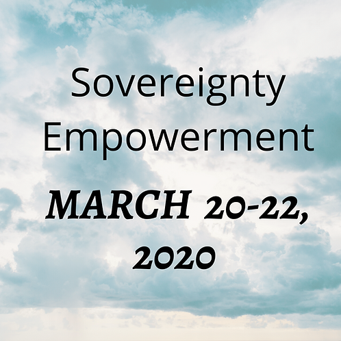 March 20-22, 2020 Sovereignty Empowerment
