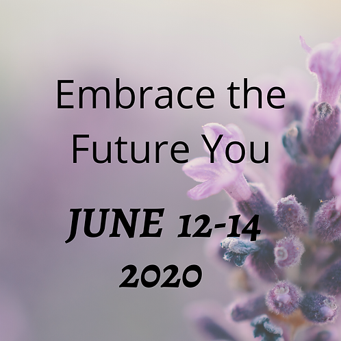June 12-14, 2020 Embrace the Future You