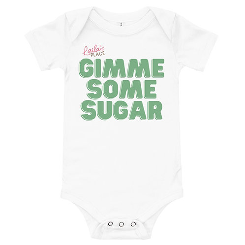 Gimme Some Sugar Baby Onsie