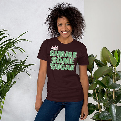 Gimme Some Sugar Unisex T-Shirt