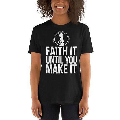 Faith It Til You Make It Unisex T-Shirt