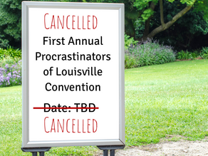 After Numerous Delays, First Annual Procrastinators of Louisville Convention Has Been Cancelled