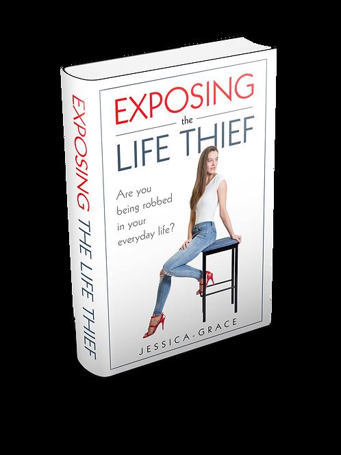 Exposing the Life Thief