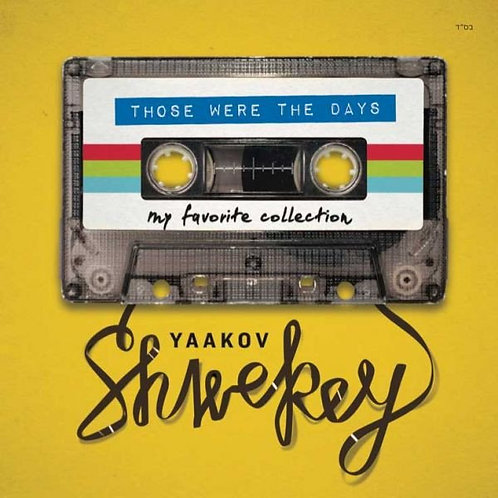 YAAKOV SHWEKEY - THOSE WERE THE DAYS
