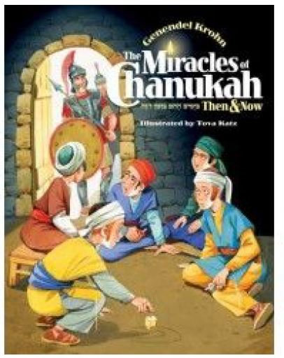 The Miracles of Chanukah - Then & Now