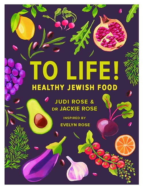 To Life!: Healthy Jewish Food