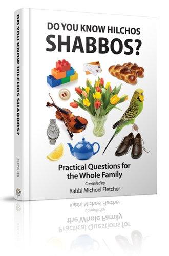 Do you know hilchos Shabbos?