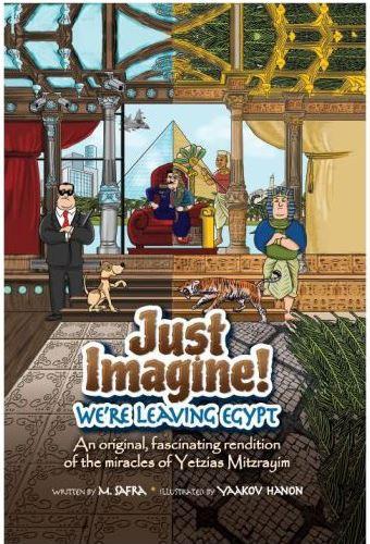 Just Imagine! We're Leaving Egypt
