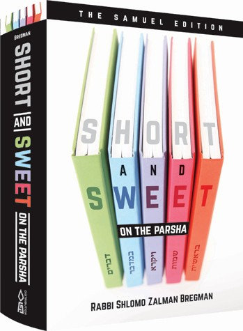 Short and Sweet - on the Parsha