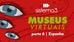 Museus virtuais: 3 opções na Espanha