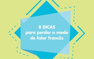 8 dicas para perder o medo de falar francês