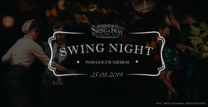 SWING NIGHT - SWINGOWA IMPREZA POD GOŁYM NIEBEM