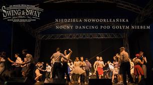 Niedziela Nowoorleańska i nocny dancing pod gołym niebem