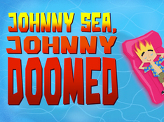 Johnny Sea Johnny Doomed