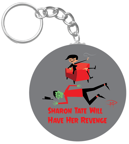 """Sharon Tate Will Have Her Revenge"" Keychain"