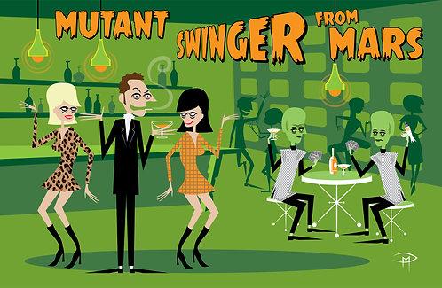 """""""Mutant Swinger From Mars""""11"""" x 17"""" Poster"""
