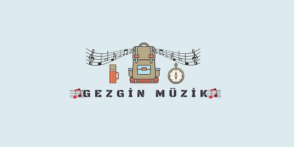 Gezgin Müzik - 8 -  26 MART SALI