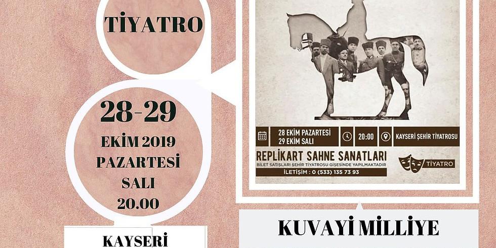 KUVAYİ MİLLİYE - TİYATRO - 28 - 29 EKİM