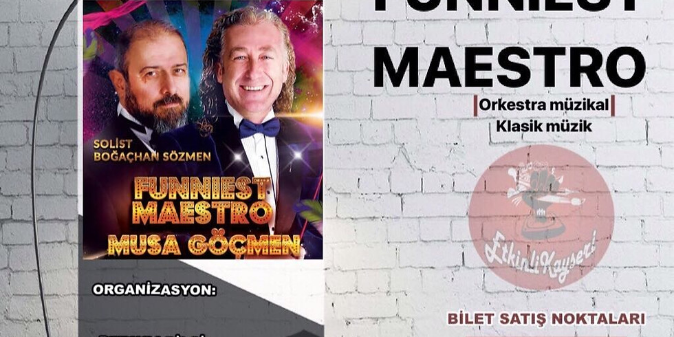 Funniest Maestro -  Musa Göçmen